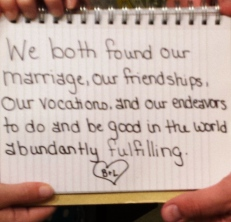 November 11: We both found our marriage, our friendships, our vocations, and our endeavors to do and be good in the world abundantly fulfilling. (Photo credit goes to my youngest, K.)